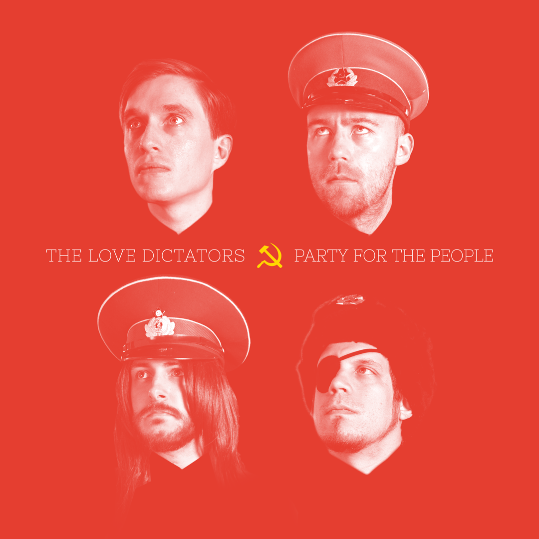 The Love Dictators — Party for the People Album Cover